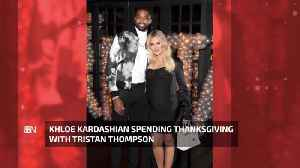Khloe And Tristan Will Spend The Holiday Together [Video]