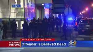 Mercy Hospital Shooting: Gunman Believed To Be Dead [Video]