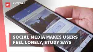 Social Media Can Cause Feeling Of Loneliness [Video]