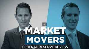 Market Movers: Federal Reserve Review [Video]