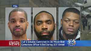 2 Of 3 Inmates Convicted In Delaware Prison Riot [Video]