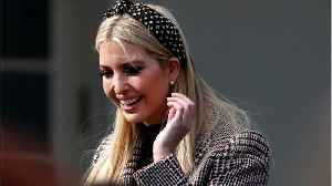 Ivanka Trump To Be Investigated For Using Private E-mails At Work [Video]