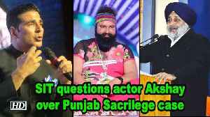 SIT questions actor Akshay Kumar over Punjab Sacrilege case [Video]