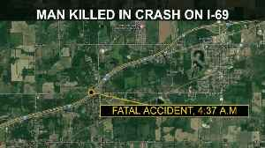 Man killed in early morning crash on I-69 [Video]