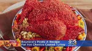 Reynold's Posts Recipe For Hot Cheetos Coated Turkey [Video]
