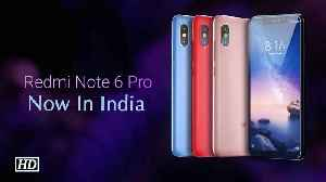 First Impression | Xiaomi Redmi Note 6 Pro launched in India [Video]