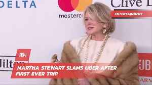 Martha Stewart Had A Nightmare Uber Experience [Video]