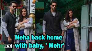 Neha Dhupia back home with baby, ' Mehr' [Video]