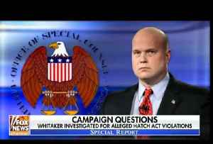 Acting AG Matt Whitaker now the subject of federal investigation over possible Hatch Act violations [Video]