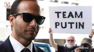 Former Trump Adviser George Papadopoulos Ordered To Jail Monday, Despite Last-Ditch Efforts [Video]