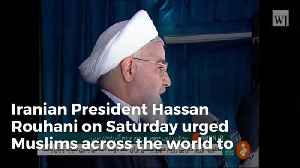 Iran President Calls On Muslims To Unite Against The United States [Video]