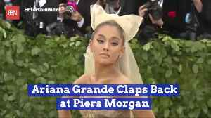 Ariana Grande Is Not Putting Up With Piers Morgan [Video]
