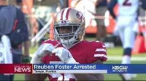FOSTER ARREST: 49ers linebacker Reuben Foster arrested on domestic violence charge in Tampa [Video]