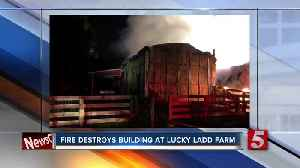 Fire destroys building at Lucky Ladd Farm [Video]