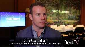 Fox's Callahan Discusses The Challenges Of Ad Loads, Choices Across Platforms [Video]