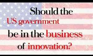 Should government be in the business of innovation? [Video]