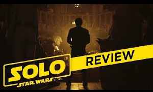 Solo: A Star Wars Story - Trailer Review [Video]