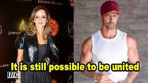 It is still possible to be united: Hrithik to Sussanne [Video]