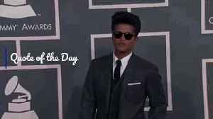 Quote of the Day - Bruno Mars [Video]