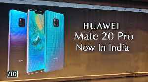 First Impression | Huawei launches flagship Mate 20 Pro in India for Rs 69,990 [Video]