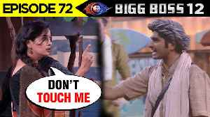 Dipika Gets ANGRY On Deepak For Touching Her | Bigg Boss 12 Episode 72 Update [Video]