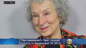Margaret Atwood's Sequel To 'The Handmaid's Tale' Will Be Released In 2019 [Video]