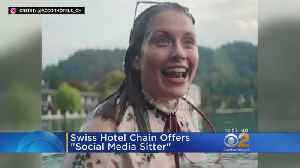 Swiss Hotel Chain Offers 'Social Media Sitter' [Video]