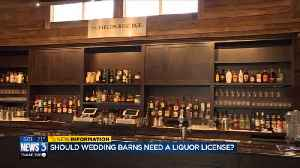 Wedding barn owners worry requiring a liquor license could hurt business [Video]