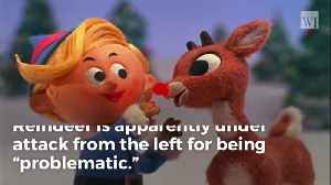 It Finally Happened: Liberals Wage War on Christmas Classic 'Rudolph the Red-Nosed Reindeer' [Video]