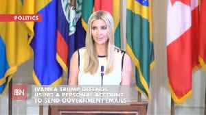 Ivanka Trump Is Not Concerned About Emails Or Robert Mueller [Video]