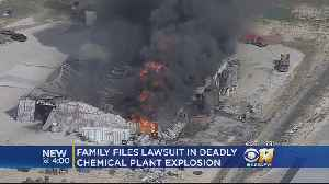 Family Files Lawsuit In Deadly Chemical Plant Explosion [Video]