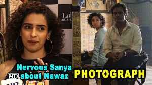 Nervous Sanya on working with Nawaz in 'PHOTOGRAPH' [Video]
