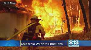 California Wildfire Emissions Equal Year Of Power Pollution [Video]