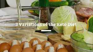 Check Out These Variations Of The Popular Keto Diet [Video]