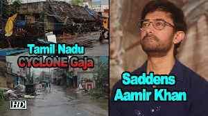 Destruction by CYCLONE Gaja Saddens Aamir Khan [Video]