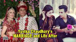 Yuvika Chaudhary's MARRIAGE and Life After [Video]