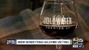 Beer being brewed at Arizona breweries to benefit CA wildfire victims [Video]