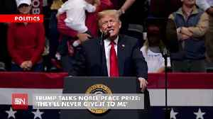 Trump Says They Will Never Give Him Nobel Peace Prize And He Is Right [Video]