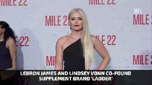Lebron And Lindsey Vonn Invest In Health Supplement [Video]