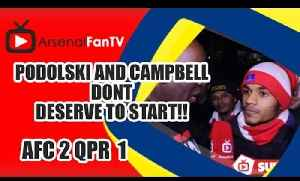 Podolski and Campbell Dont Deserve To Start!!! - Arsenal 2 QPR 1 [Video]
