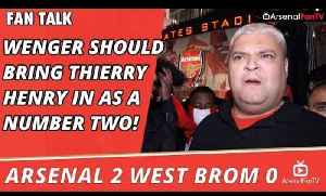 Arsenal v West Brom 2 - 0 | Wenger Should Bring Thierry Henry In As A Number Two! [Video]