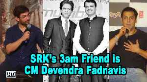 Not Salman, Aamir; SRK's 3am Friend is CM Devendra Fadnavis [Video]