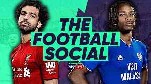 Liverpool 4-1 Cardiff | Reds Go Top With Convincing Win! | #TheFootballSocial [Video]