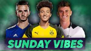 Is Jadon Sancho The Best Young Prospect In Europe?! | #SundayVibes [Video]