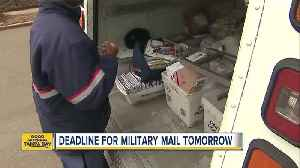 Deadline for military mail is Tuesday,Dec. 4 [Video]