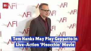 How About Tom Hanks For A Live Geppetto Role [Video]