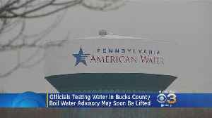 Boil Water Advisory May Soon Be Lifted As Officials Test Samples In Bucks County [Video]