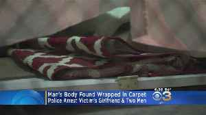 Victim's Girlfriend, 2 Men In Custody After Body Found Wrapped In Carpet In Wissinoming Home: Police [Video]