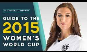 Guide To The 2015 Women's World Cup! | The Football Republic [Video]