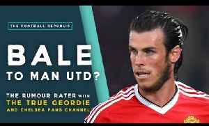 Bale to Manchester United? | THE RUMOUR RATER with True Geordie and Chelsea Fans Channel [Video]